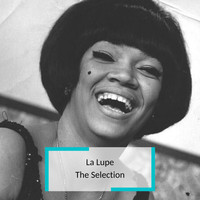 La Lupe - La Lupe - The Selection
