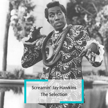Screamin' Jay Hawkins - Screamin' Jay Hawkins - The Selection