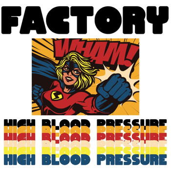 Factory - High Blood Pressure
