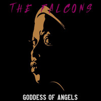 The Falcons - Goddess of Angels
