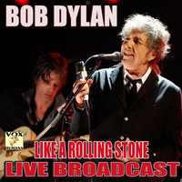 Bob Dylan - Like A Rolling Stone Live Broadcast (Live)