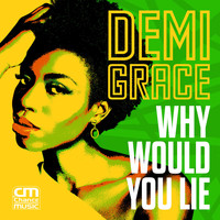 Demi Grace - Why Would You Lie