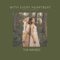 The Mayries - With Every Heartbeat (Acoustic Version)
