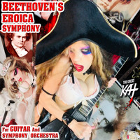 The Great Kat - Beethoven's Eroica Symphony For Guitar And Symphony Orchestra (Explicit)