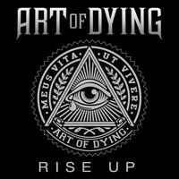 Art Of Dying - Rise Up (feat. Dan Donegan)