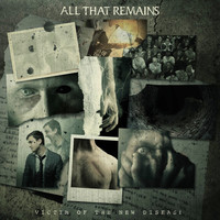 All That Remains - Victim of the New Disease (Explicit)