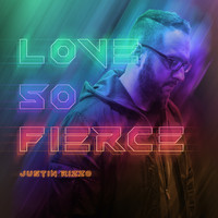 Justin Rizzo - Love So Fierce