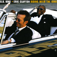 Eric Clapton/B.B. King - Riding with the King (Deluxe Edition)