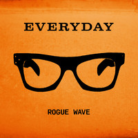 Rogue Wave - Everyday