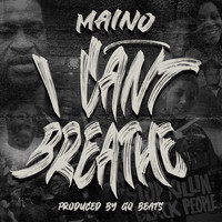 Maino - I Can't Breathe (Explicit)