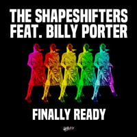 The Shapeshifters - Finally Ready (feat. Billy Porter)