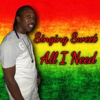 Singing Sweet - All I Need