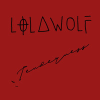 Lolawolf - Tenderness (Explicit)