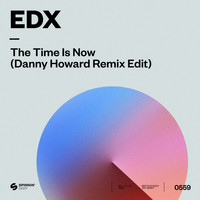 EDX - The Time Is Now (Danny Howard Remix Edit)