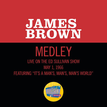 James Brown - It's A Man's Man's Man's World/Please, Please, Please (Medley/Live On The Ed Sullivan Show, May 1, 1966)