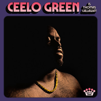 CeeLo Green - CeeLo Green Is Thomas Callaway