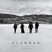 "Clannad - Something to Believe In ((7"" Version) [2003 - Remaster])"