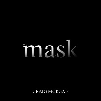 Craig Morgan - The Mask