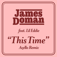James Doman - This Time (feat. Lil Eddie) (Azello Extended Mix)