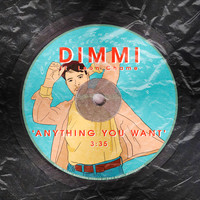 DIMMI - Anything You Want (feat. Leon Chame)