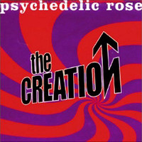 The Creation - Psychedelic Rose
