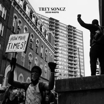 Trey Songz - 2020 Riots: How Many Times (Explicit)