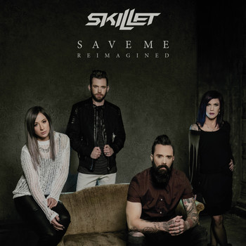 Skillet - Save Me (Reimagined)