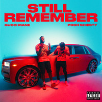 Gucci Mane - Still Remember (feat. Pooh Shiesty) (Explicit)