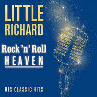 Little Richard - Rock 'n' Roll Heaven: His Classic Hits