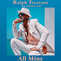 Ralph Tresvant - All Mine
