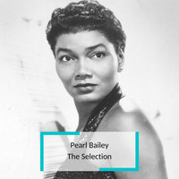 Pearl Bailey - Pearl Bailey - The Selection