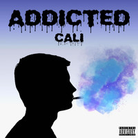 Cali - Addicted (Explicit)