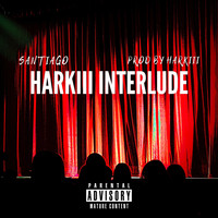 Santiago - Harkiii Interlude (Explicit)