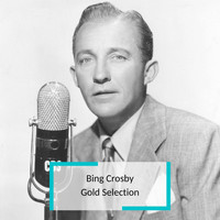 Bing Crosby - Bing Crosby - Gold Selection