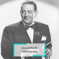 Guy Lombardo - Guy Lombardo - Gold Selection