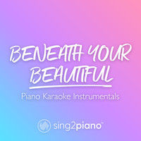 Sing2Piano - Beneath Your Beautiful (Piano Karaoke Instrumentals)