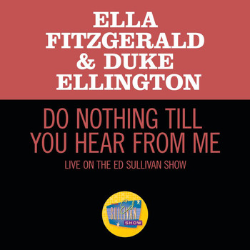 Ella Fitzgerald - Do Nothing Till You Hear From Me (Live On The Ed Sullivan Show, March 7, 1965)