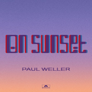 Paul Weller - On Sunset (Deluxe)