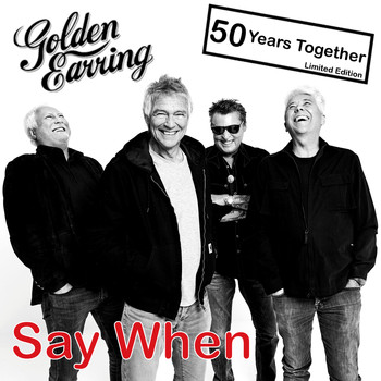 Golden Earring - Say When