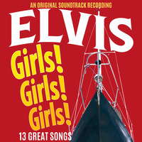 Elvis Presley - Girls! Girls! Girls! (Original Motion Picture Soundtrack)