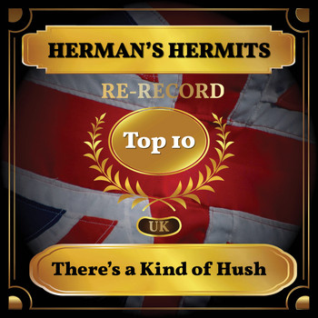 Herman's Hermits - There's a Kind of Hush (UK Chart Top 40 - No. 7)