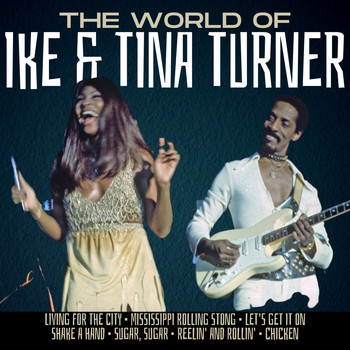 Ike & Tina Turner - The World of Ike & Tina Turner