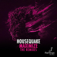 Housequake - Maximize (The Remixes)