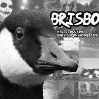 Brisbo - A Soliloquy on Ghosts From Another Time (Explicit)