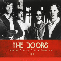 The Doors - Live at Seattle Center Coliseum 1970 (Live)