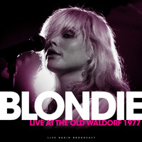 Blondie - Live At The Old Waldorf 1977 (Live)