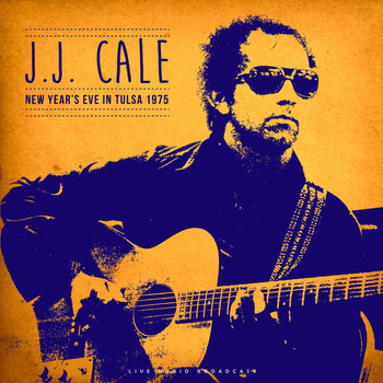 J.J. Cale - New Year's Eve In Tulsa 1975 (Live)