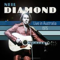 Neil Diamond - Live in Australia 1975 (live)