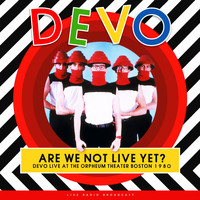 Devo - Are we not live yet? (live)