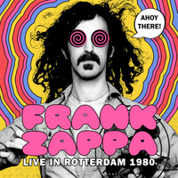 Frank Zappa - Ahoy there! Live in Rotterdam 1980 (live)